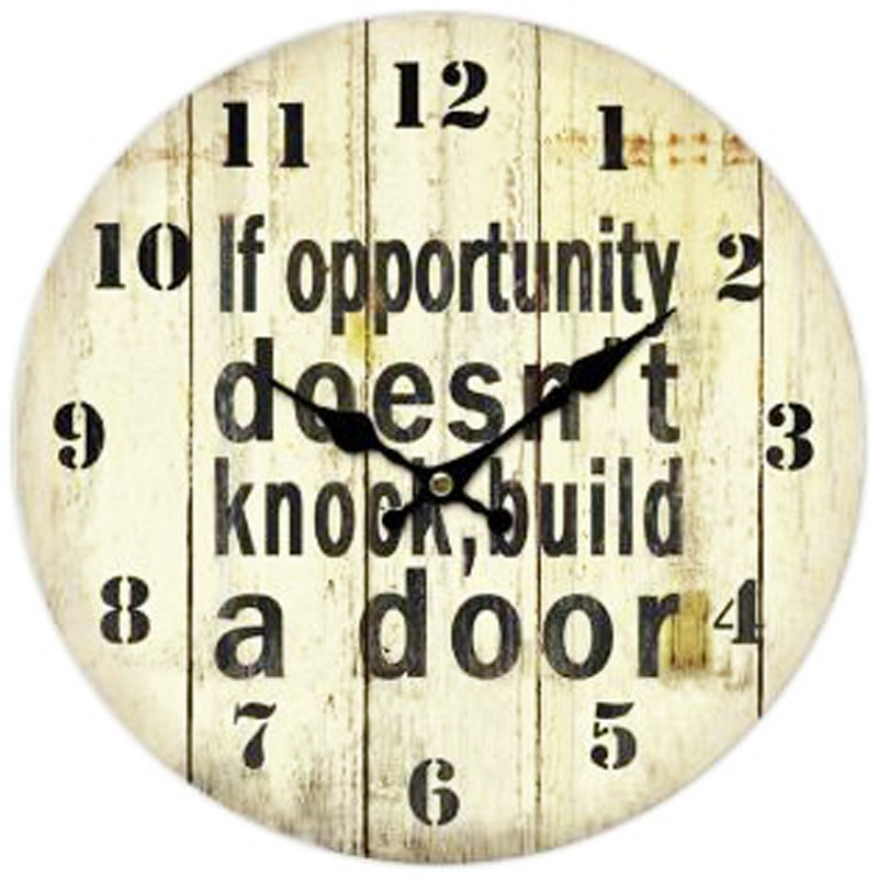 """""""If Opportunity Doesn't Knock, Build a Door"""" Wall Clock"""