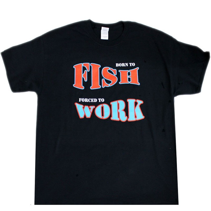 """Born To Fish Forced To Work"" Design Black Cotton T-Shirt"