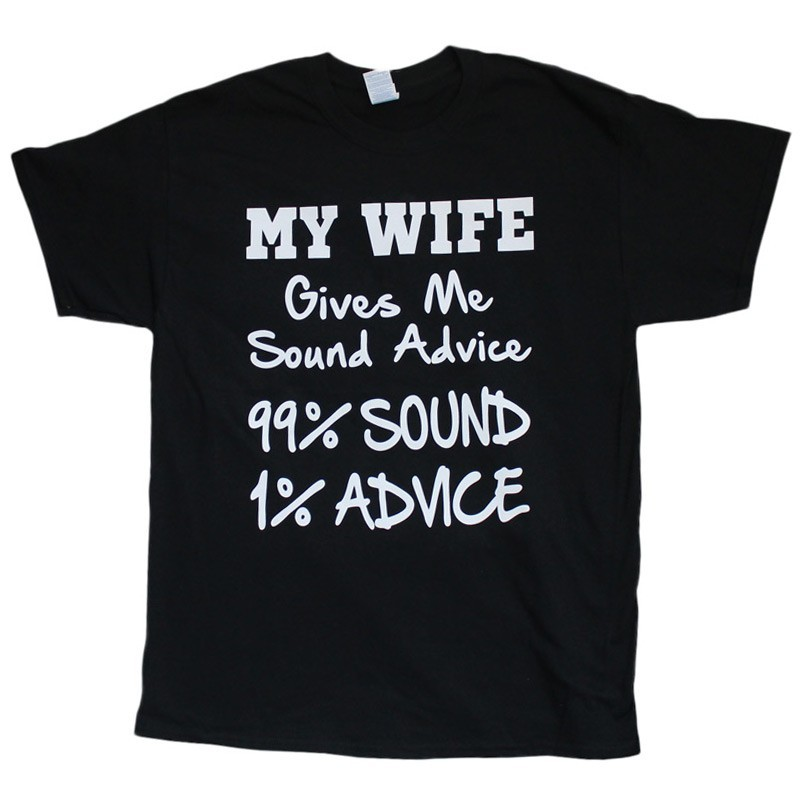 """My Wife Gives Sound Advice"" Design Black Cotton T-Shirt"