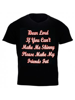 """""""Dear Lord If You Can't Make Me Skinny...'' Design Black Cotton T-Shirt"""